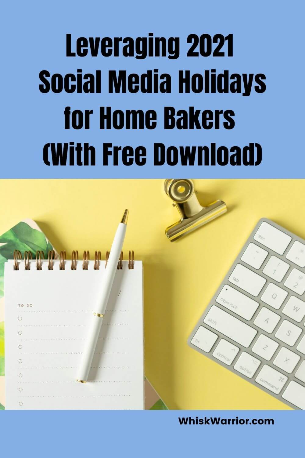 Home bakers, use social media holidays to round out your content strategy. Download the 2021 Calendar.